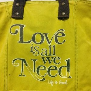 "Life is Good Tote Bag - ""Love is all we Need"""